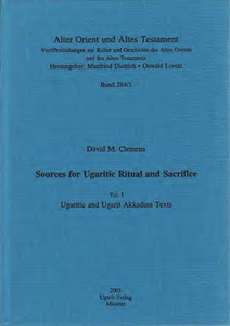 Sources for Ugaritic Ritual and Sacrifice. Vol. I: Ugaritic and Ugarit Akkadian Texts. (AOAT 284/1)