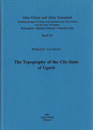 The Topography of the City State of Ugarit. (AOAT 324)