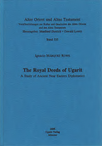 The Royal Deeds of Ugarit. A Study of Ancient Near Eastern Diplomatics. (AOAT 335)