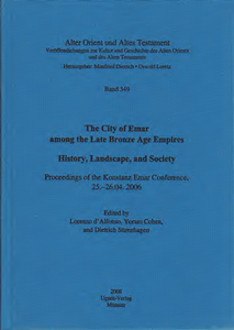 The City of Emar among the Late Bronze Age Empires. History, Landscape, and Society. Proceedings of the Konstanz Emar Conference, 25.–26.04.2006. (AOAT 349)