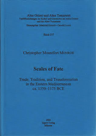 Scales of Fate. Trade, Tradition, and the Transformation in the Eastern Mediterranean ca. 1350–1175 BCE. (AOAT 357)