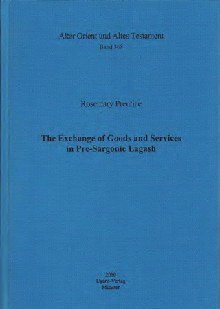 The Exchange of Goods and Services in Pre-Sargonic Lagash (AOAT 368)