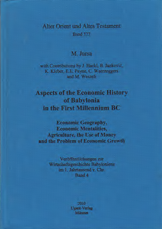 Aspects of the Economic History of Babylonia in the First Millennium BC. Economic Geography, Economic Mentalities, Agriculture, the Use of Money and the Problem of Economic Growth. (AOAT 377)