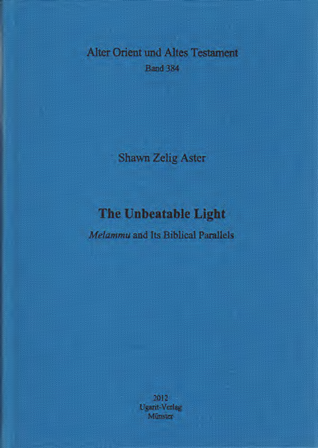 The Unbeatable Light: Melammu and Its Biblical Parallels. (AOAT 384)