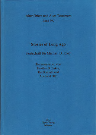 Stories of Long Ago. Festschrift für Michael D. Roaf. (AOAT 397)