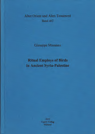 Ritual Employs of Birds in Ancient Syria-Palestine. (AOAT 402)