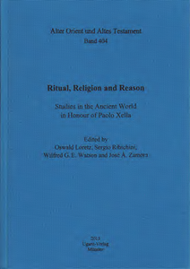 Ritual, Religion and Reason. Studies in the Ancient World in Honour of Paolo Xella. (AOAT 404)