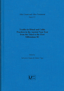 Textiles in Ritual and Cultic Practices in the Ancient Near East from the Third to the First Millennium BC. (AOAT 431)