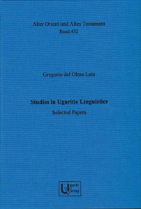 Studies in Ugaritic Linguistics. Selected Papers (AOAT 432)