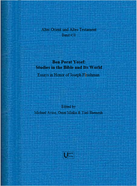 Ben Porat Yosef: Studies in the Bible and Its World. Essays in honour of Joseph Fleishman. (AOAT 458)