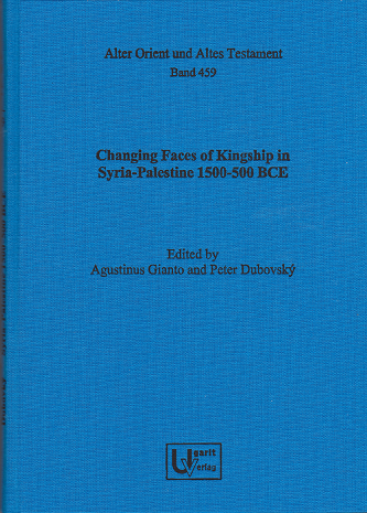 Changing Faces of Kingship in Syria-Palestine 1500-500 BCE. (AOAT 459)