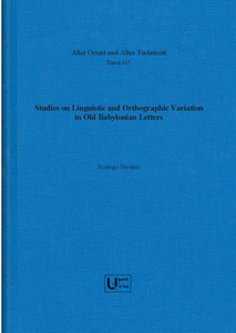 Studies on linguistic and orthographic variation in Old Babylonian letters. (AOAT 465)