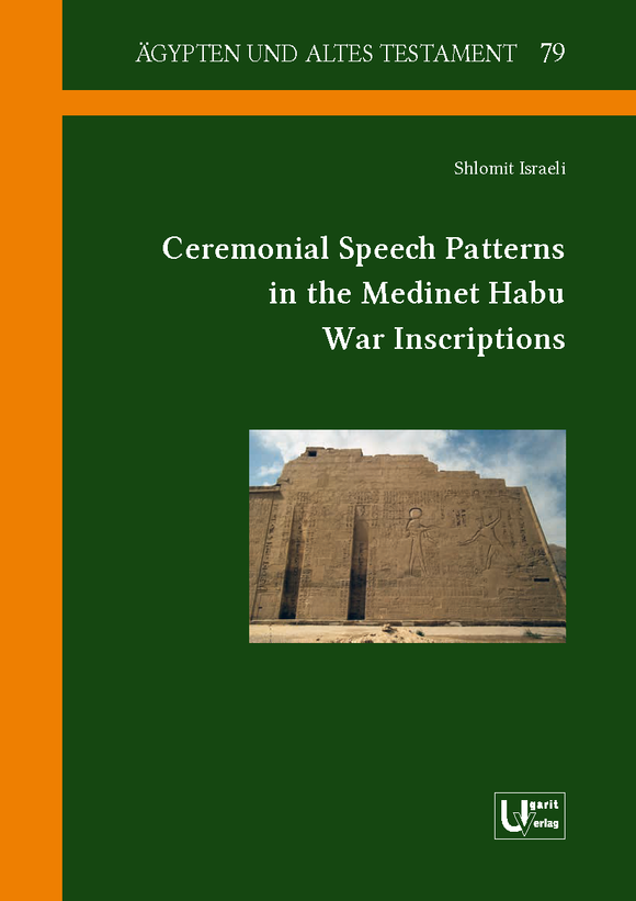 Ceremonial Speech Patterns in the Medinet Habu War Inscriptions. (ÄAT 79)