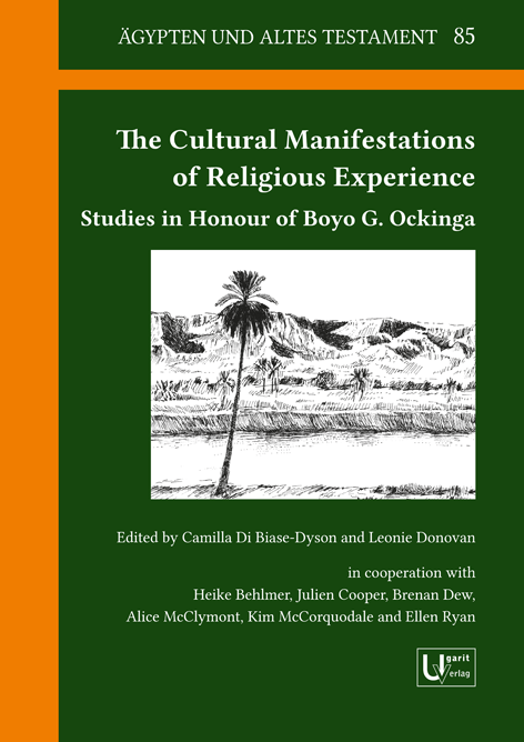 The Cultural Manifestations of Religious Experience. Studies in Honour of Boyo G. Ockinga. (ÄAT 85)