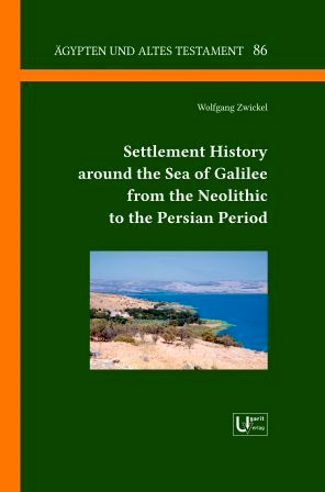 Settlement History around the Sea of Galilee from the Neolithic to the Persian Period. (ÄAT 86)
