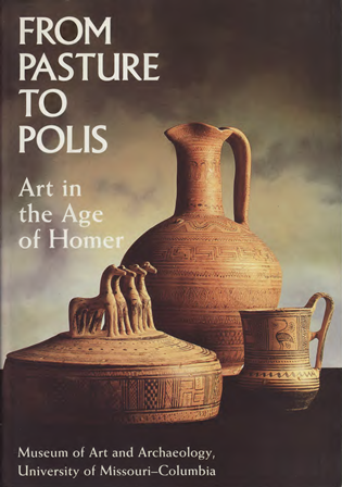 From Pasture to Polis. Art in the Age of Homer