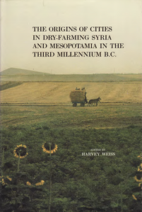 The Origins of Cities in Dry-Farming Syria and Mesopotamia in the Third Millennium B.C.