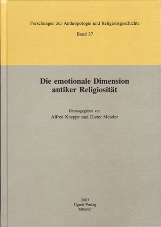 Die emotionale Dimension antiker Religiösität. (FARG 37)