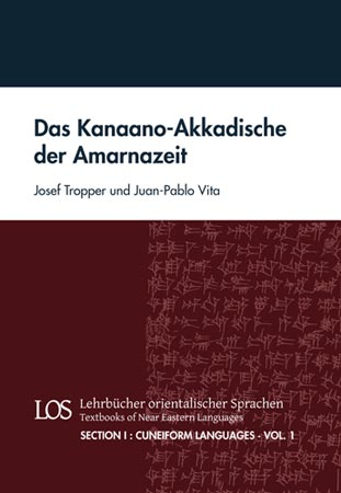 Das Kanaano-Akkadische der Amarnazeit. I. Cuneiform Languages (Semitic and other languages) 1. (LOS I/1)