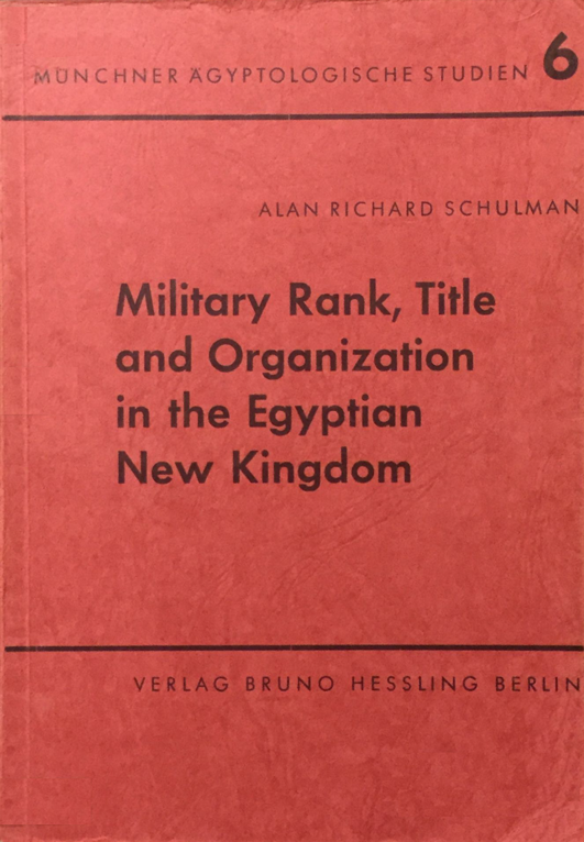Military Rank, title, and organization in the Egyptian New Kingdom. (MÄS 6)