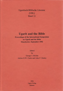 Ugarit and the Bible. Proceedings of the International Symposium on Ugarit and the Bible, Manchester, September 1992. (UBL 11)