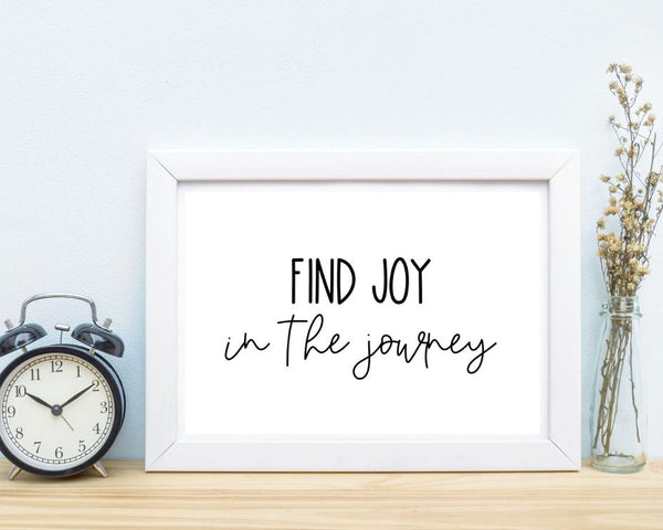 Joy in the Journey - Printable Inspirational Quote