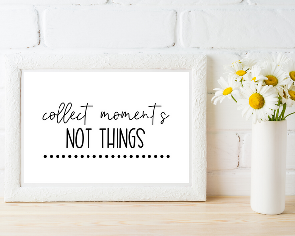 Collect Moments - Inspirational Printable Wall Art