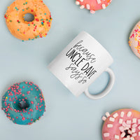 Because Uncle Dave Says So | Dave Ramsey Quote Coffee Mug | Debt Free Community