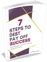 7 Steps to Debt Pay Off Success: How to Pay Off Debt Fast