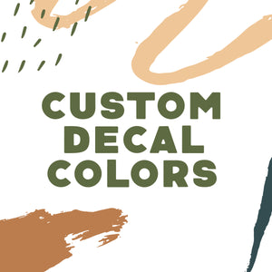 *Custom Decal COLOR