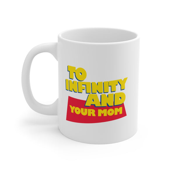 To Infinity and Your Mom Mug