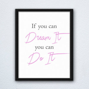 If You Can Dream It You Can Do It Wall Art