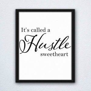 It's Called A Hustle Sweetheart Wall Art