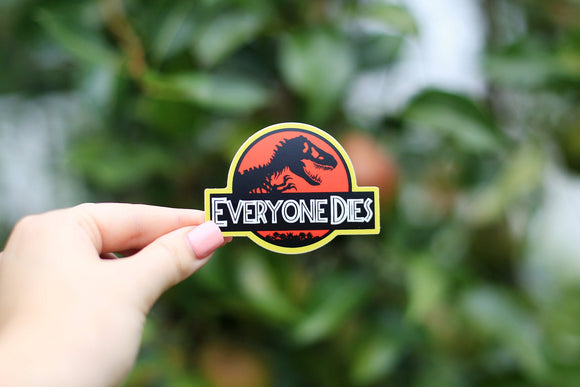 Everyone Dies Sticker