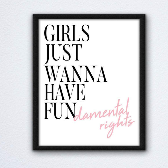 Girls Just Wanna Have Fundmental Rights Print