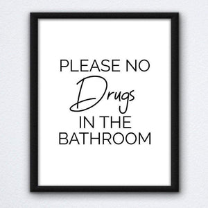 No Drugs In The Bathroom Print