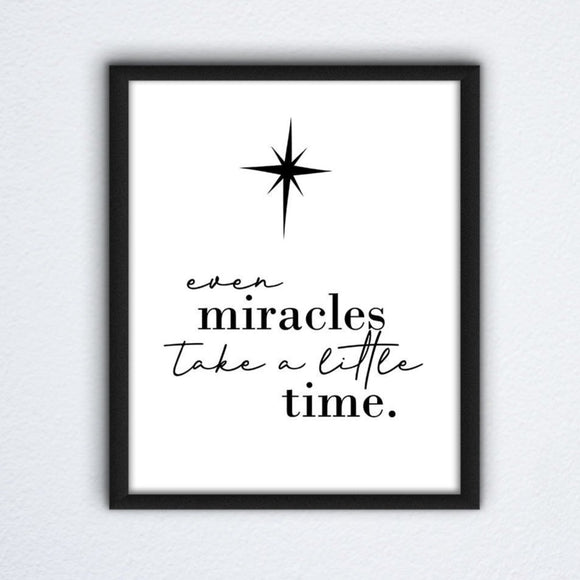 Even Miracles Take Time Wall Art