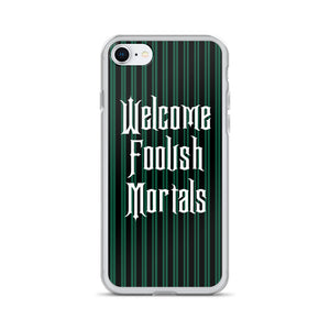 Welcome Foolish Mortals Phone Case