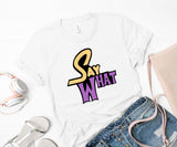 Say What Shirt