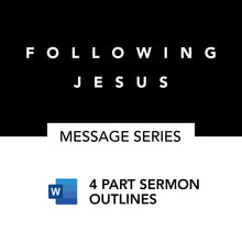 Load image into Gallery viewer, Following Jesus Series | Sermon Outlines