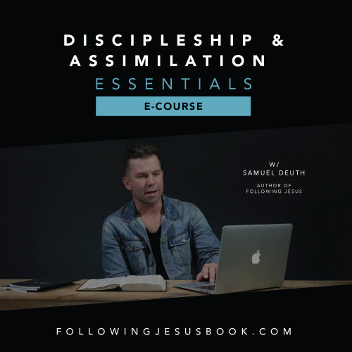 Discipleship  & Assimilation Essentials