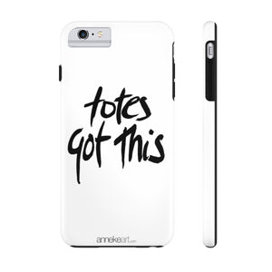 Totes Got This - Case Mate Tough Phone Cases
