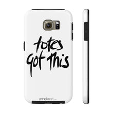 Load image into Gallery viewer, Totes Got This - Case Mate Tough Phone Cases