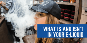 what is and isn't in your e-liquid vape
