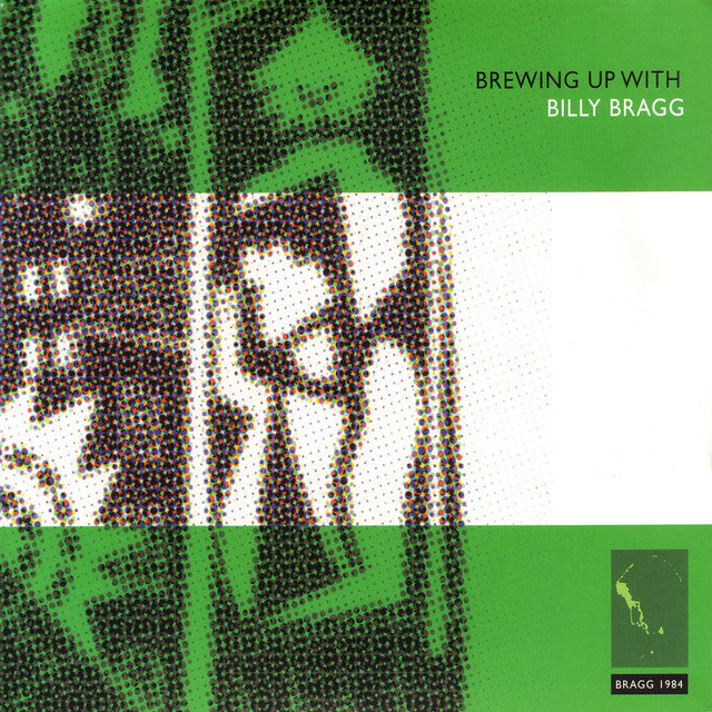 BILLY BRAGG - BREWING UP WITH BILLY BRAGG