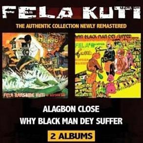 FELA KUTI - ALAGBON CLOSE/WHY BLACK MAN DEY SUFFER