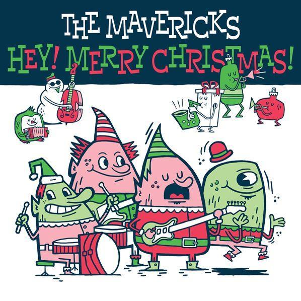 THE MAVERICKS - HEY MERRY CHRISTMAS