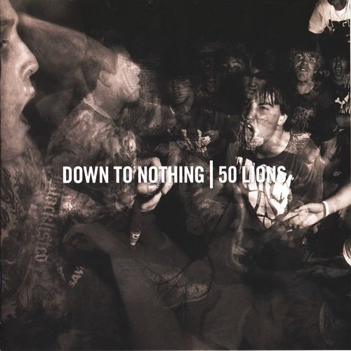 50 LIONS / DOWN TO NOTHING - SPLIT