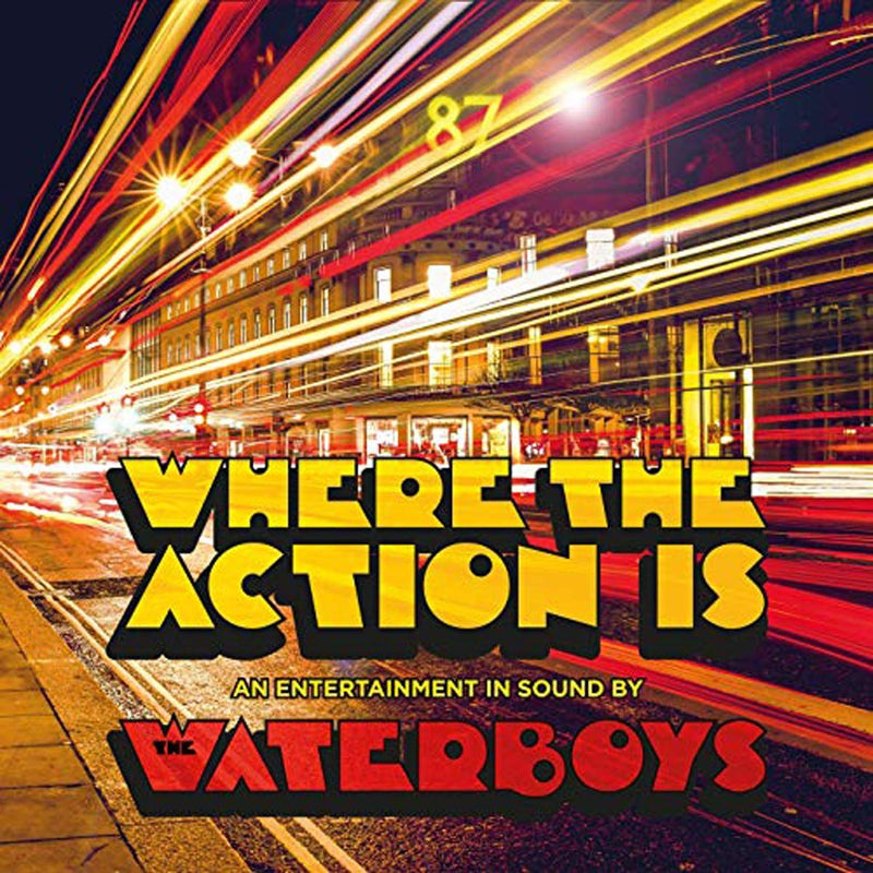 THE WATERBOYS - WHERE THE ACTION IS
