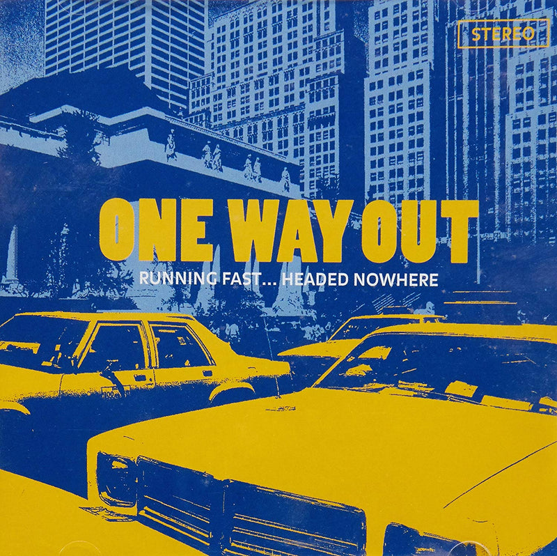 ONE WAY OUT - RUNNING FAST HEADED NOWHERE EP